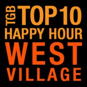 TGB TOP 10 Gourmet Happy Hour New York City West Village