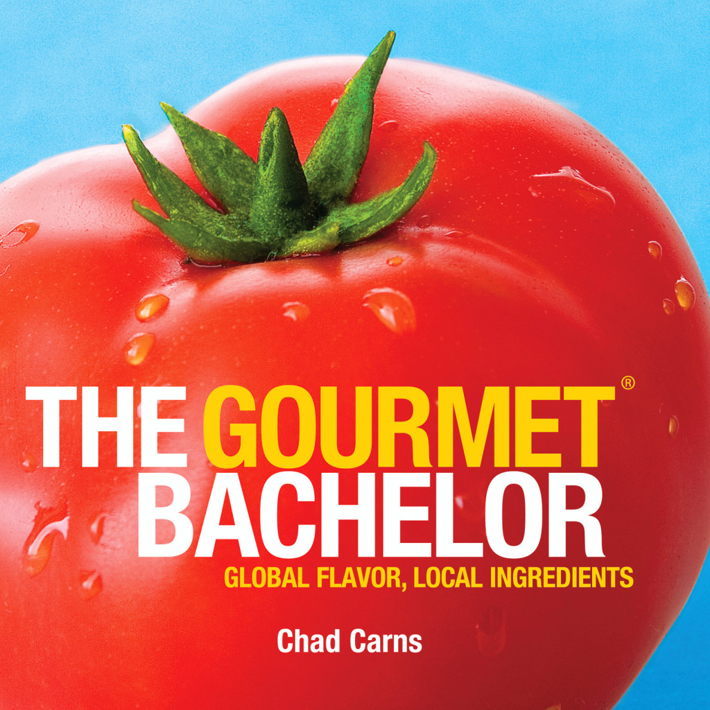 The Gourmet Bachelor Cookbook by Chad Carns